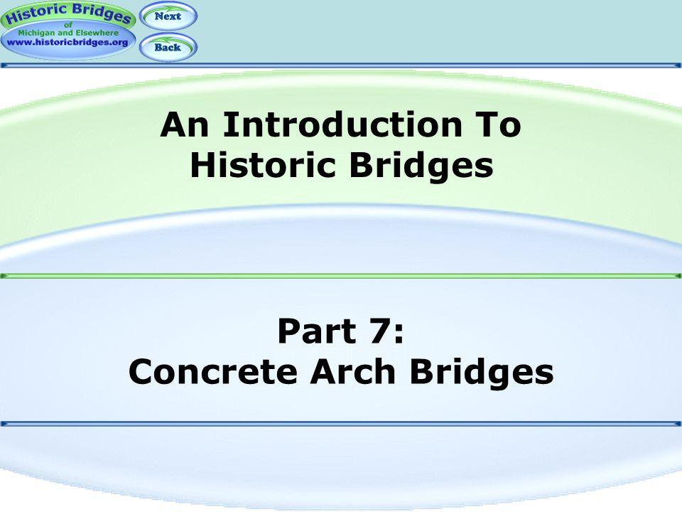 Part 7: Concrete Arch Bridges An Introduction To Historic Bridges