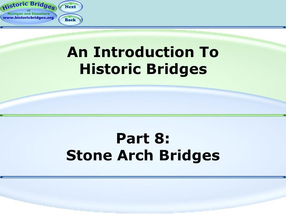 Part 8: Stone Arch Bridges An Introduction To Historic Bridges