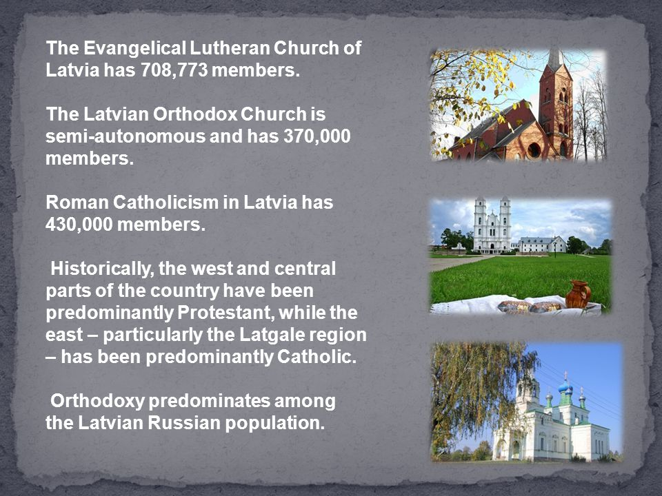 The Evangelical Lutheran Church of Latvia has 708,773 members.