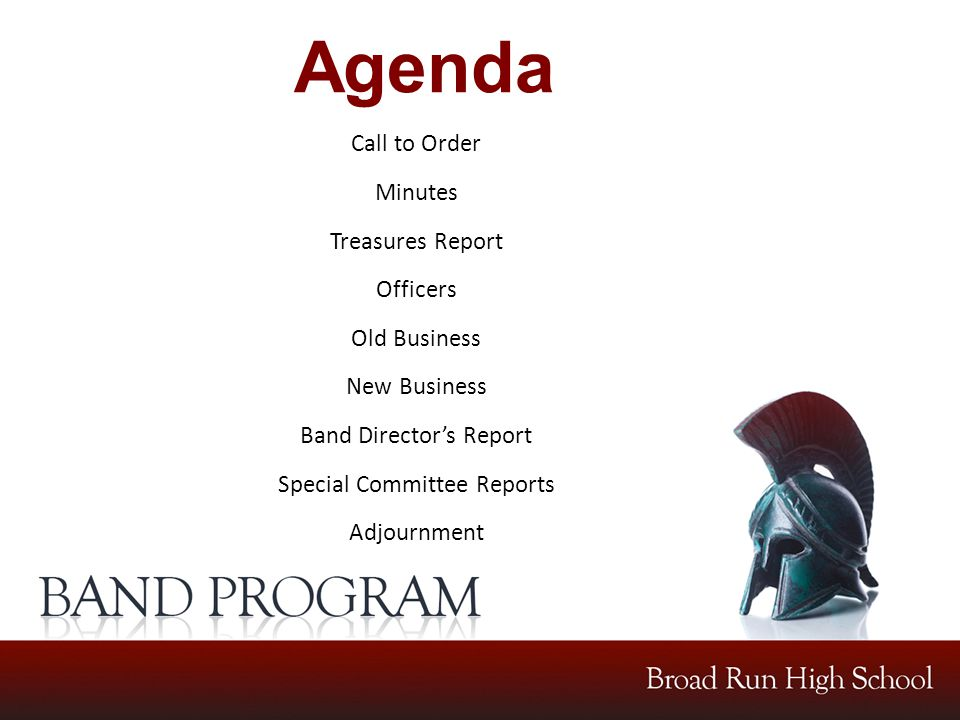 Agenda Call to Order Minutes Treasures Report Officers Old Business New Business Band Director's Report Special Committee Reports Adjournment