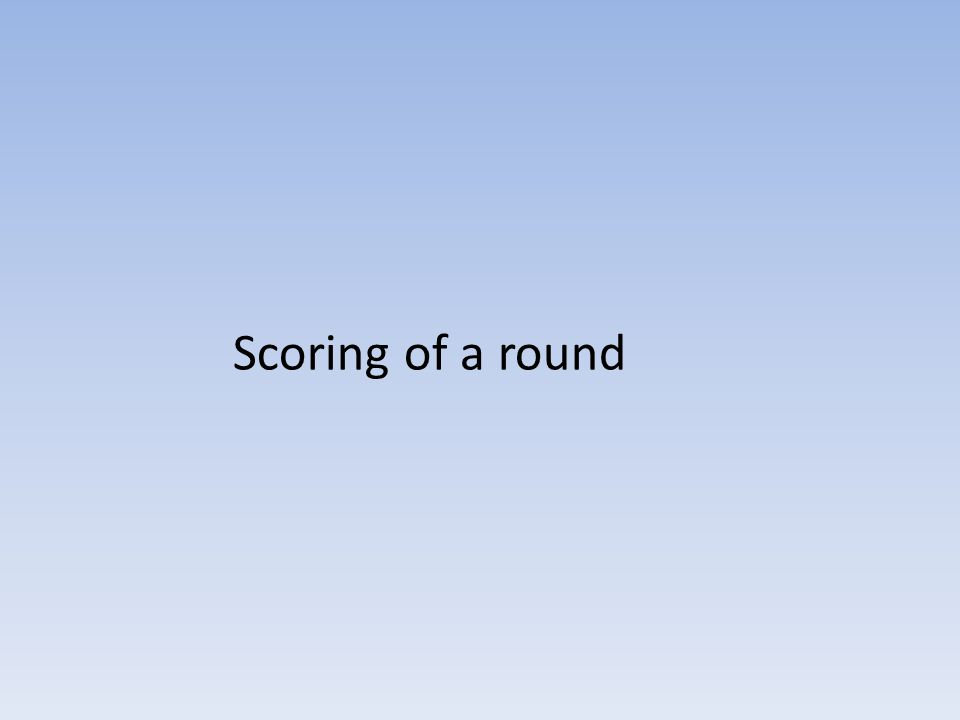 Scoring of a round