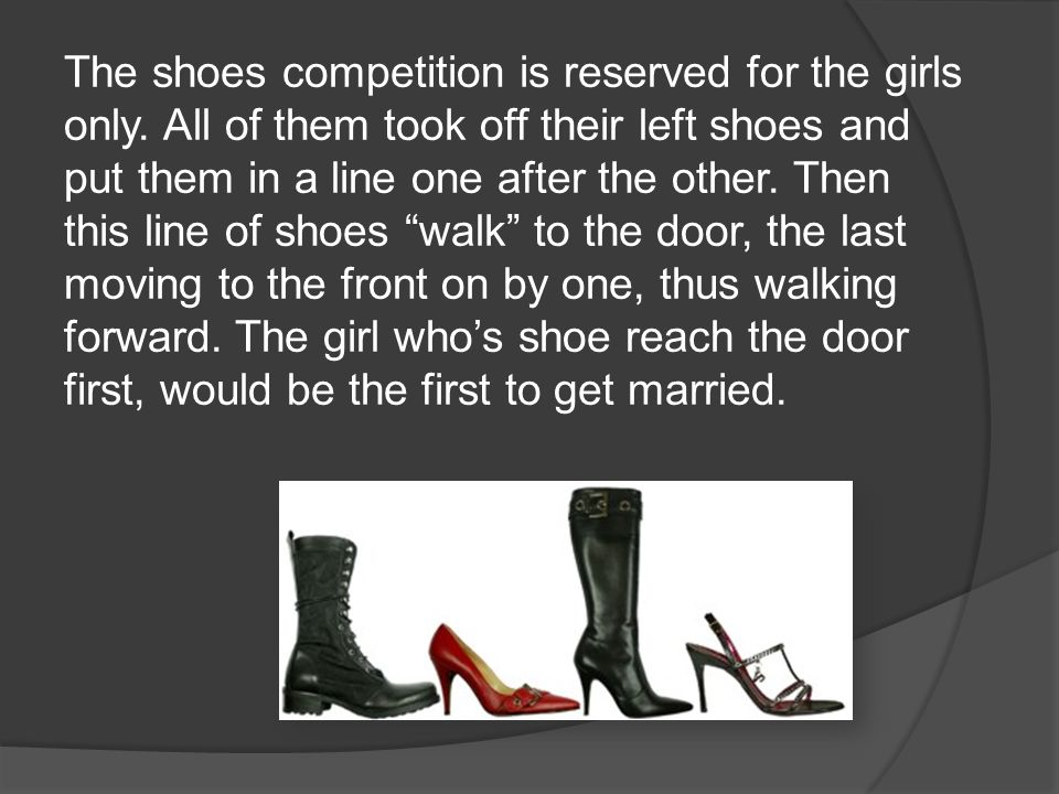 The shoes competition is reserved for the girls only.