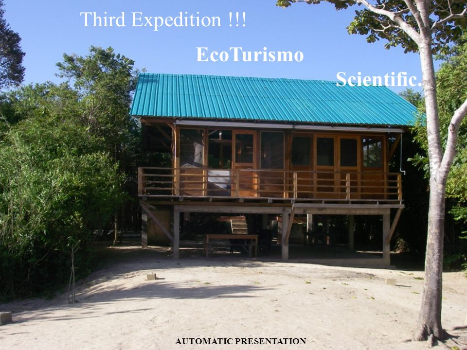 Third Expedition !!! EcoTurismo Scientific. AUTOMATIC PRESENTATION