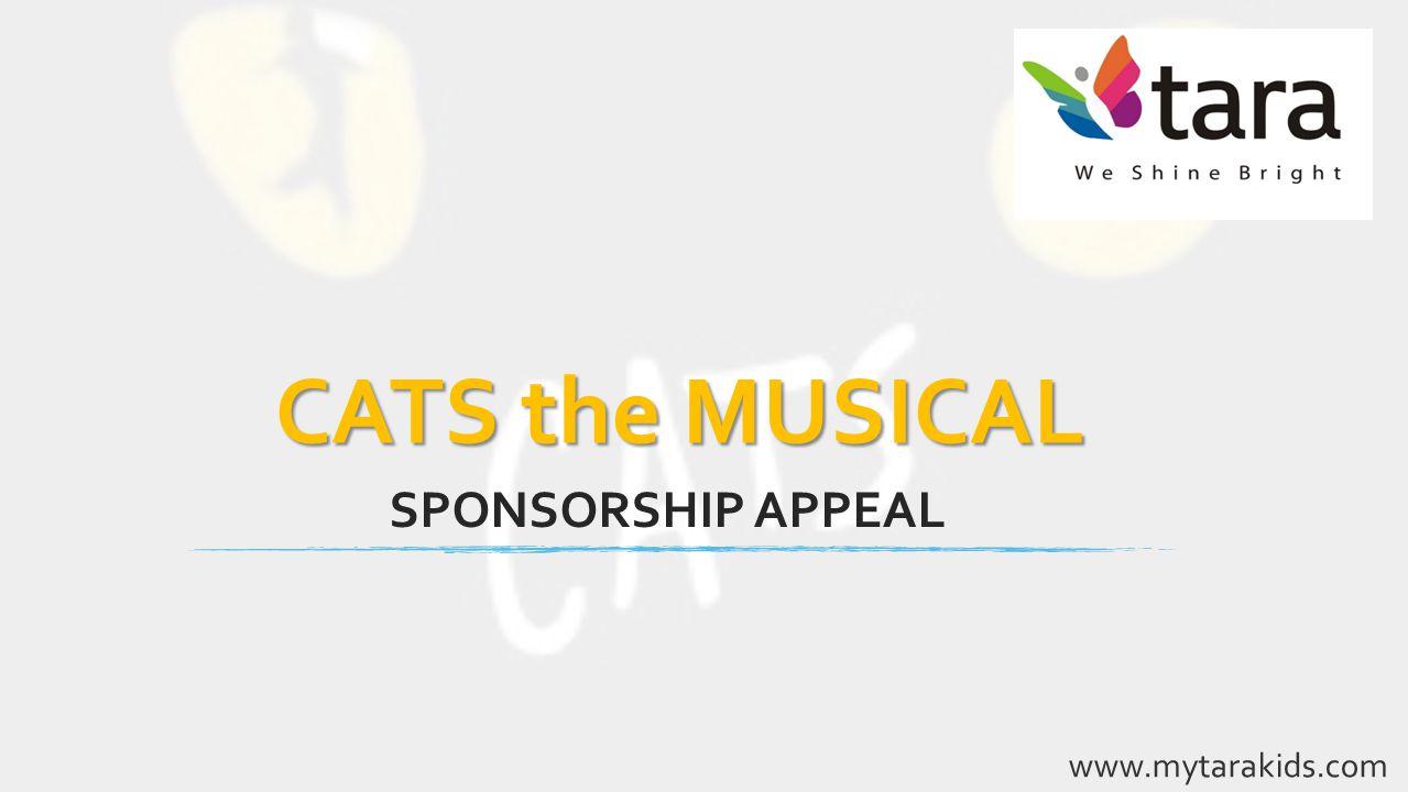 SPONSORSHIP APPEAL www.mytarakids.com CATS the MUSICAL