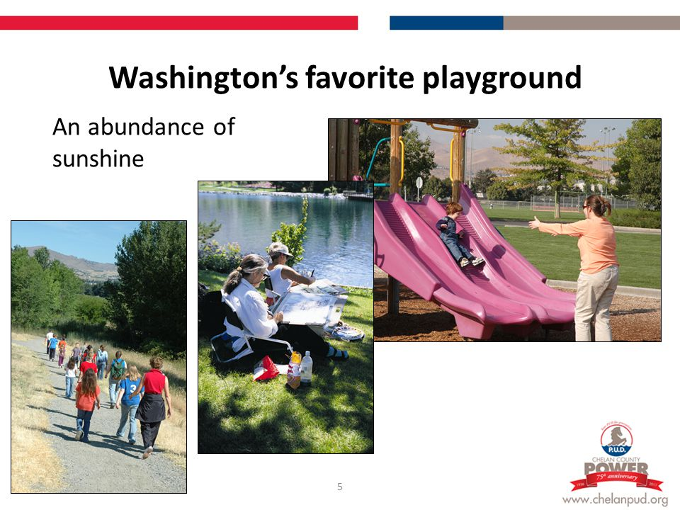 Washington's favorite playground 6 A wide variety of recreational opportunities