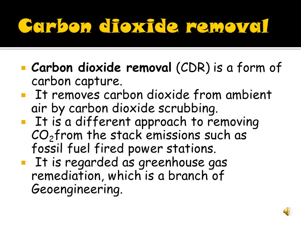 Geoengineering is Bifurcated into- Carbon dioxide removal(CDR) Solar Radiation Management(SRM)