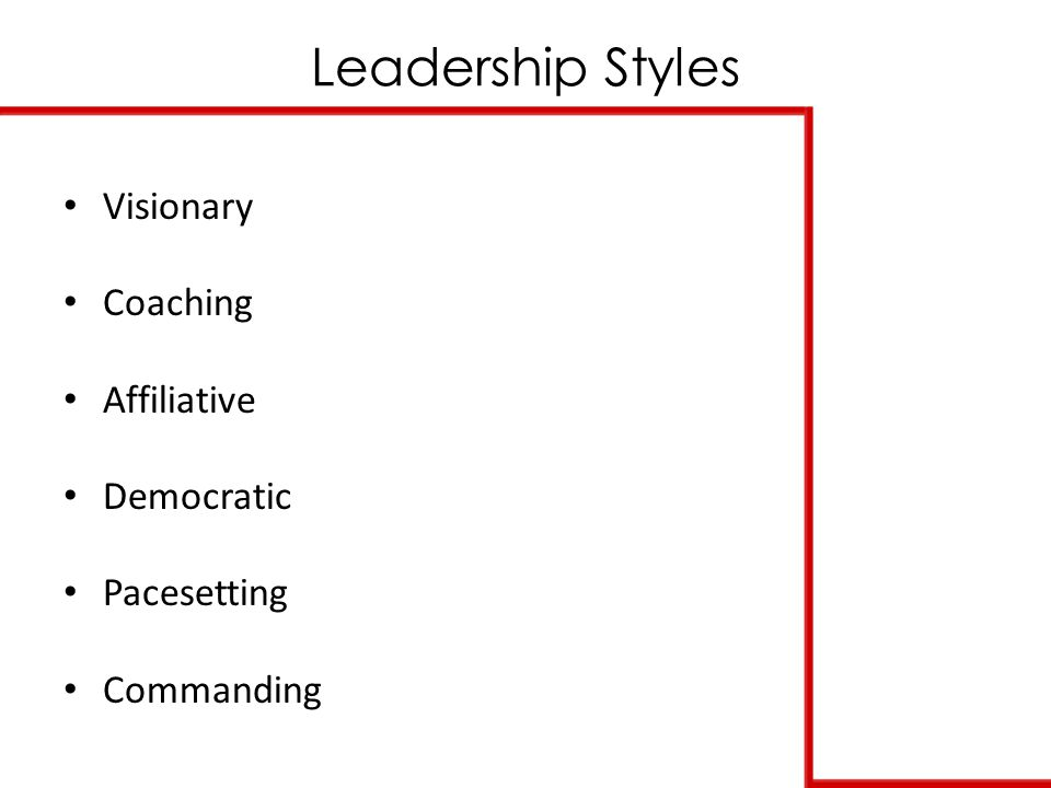 Leadership Styles Visionary Coaching Affiliative Democratic Pacesetting Commanding
