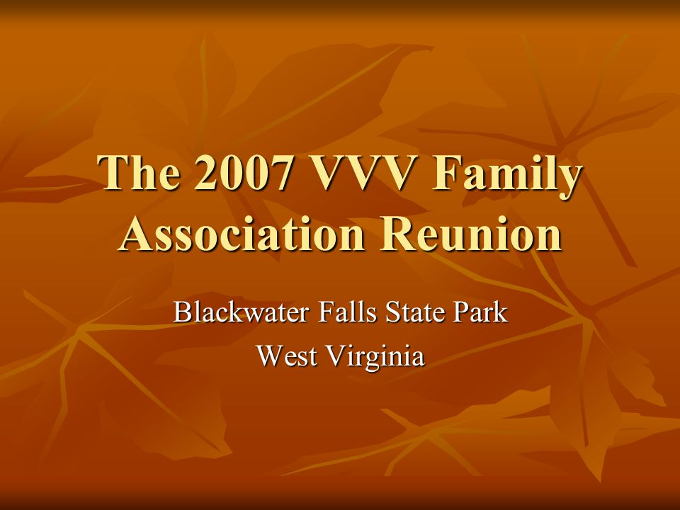 The 2007 VVV Family Association Reunion Blackwater Falls State Park West Virginia