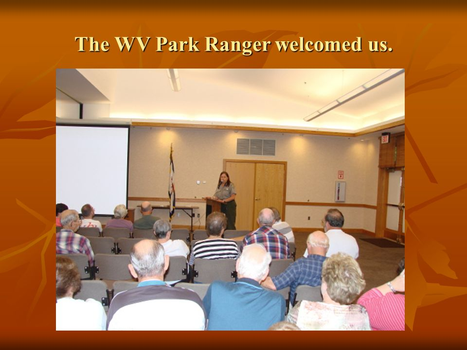 The WV Park Ranger welcomed us.