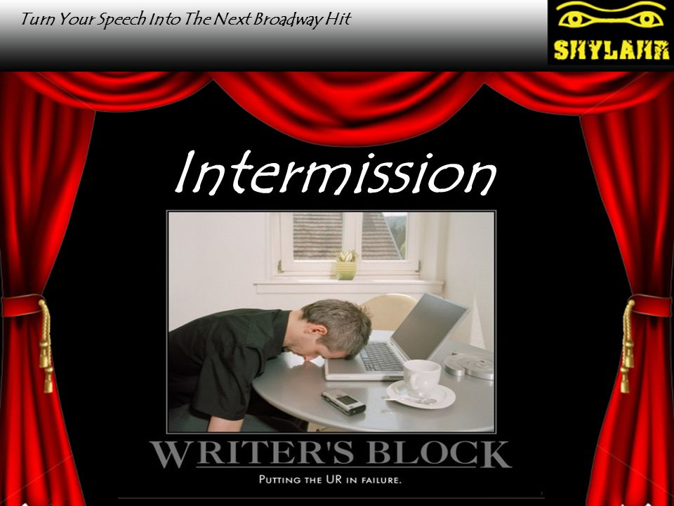 Outline Your Script Turn Your Speech Into The Next Broadway Hit Intermission