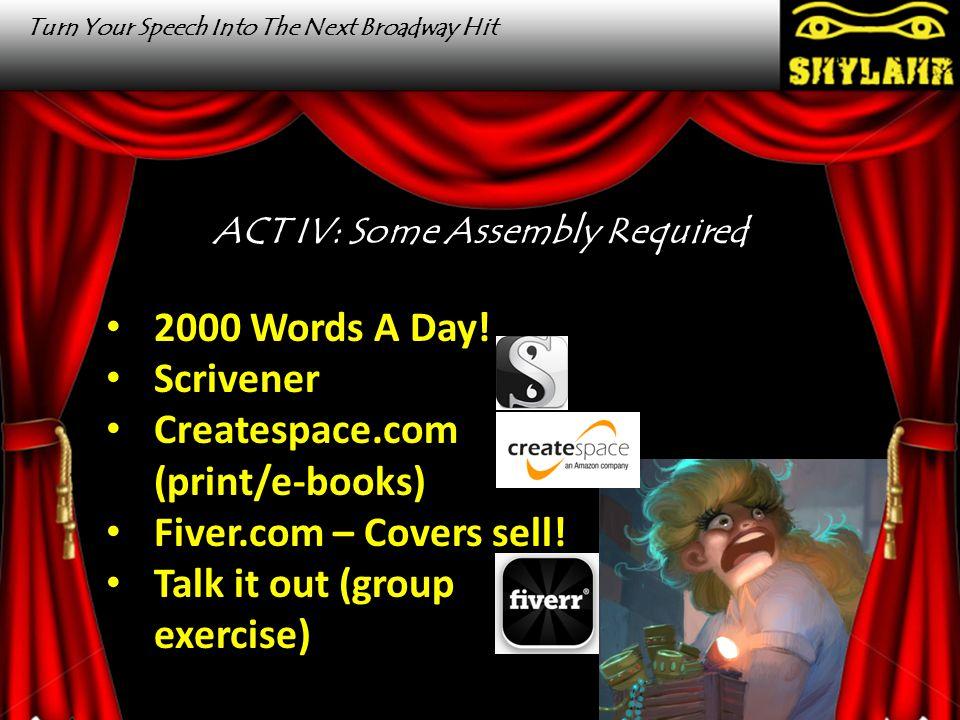 Turn Your Speech Into The Next Broadway Hit Rehearsal Time! 10 Minutes