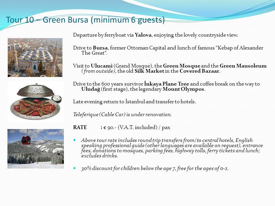 Tour 10 – Green Bursa (minimum 6 guests) Departure by ferryboat via Yalova, enjoying the lovely countryside view.