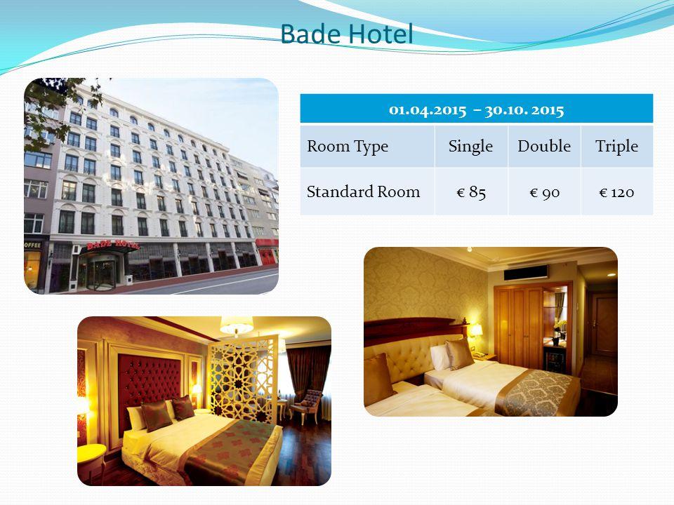 Bade Hotel 01.04.2015 – 30.10. 2015 Room TypeSingleDoubleTriple Standard Room€ 85€ 90€ 120