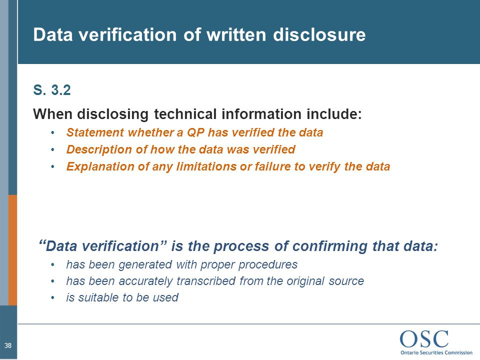 Data verification of written disclosure S. 3.2 When disclosing technical information include: Statement whether a QP has verified the data Description