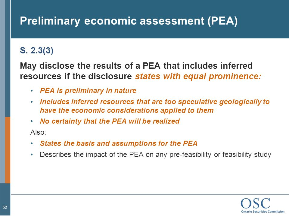 Preliminary economic assessment (PEA) S. 2.3(3) May disclose the results of a PEA that includes inferred resources if the disclosure states with equal