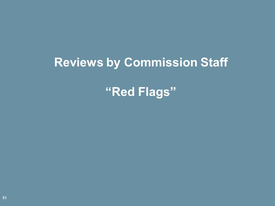 Reviews by Commission Staff Red Flags 81