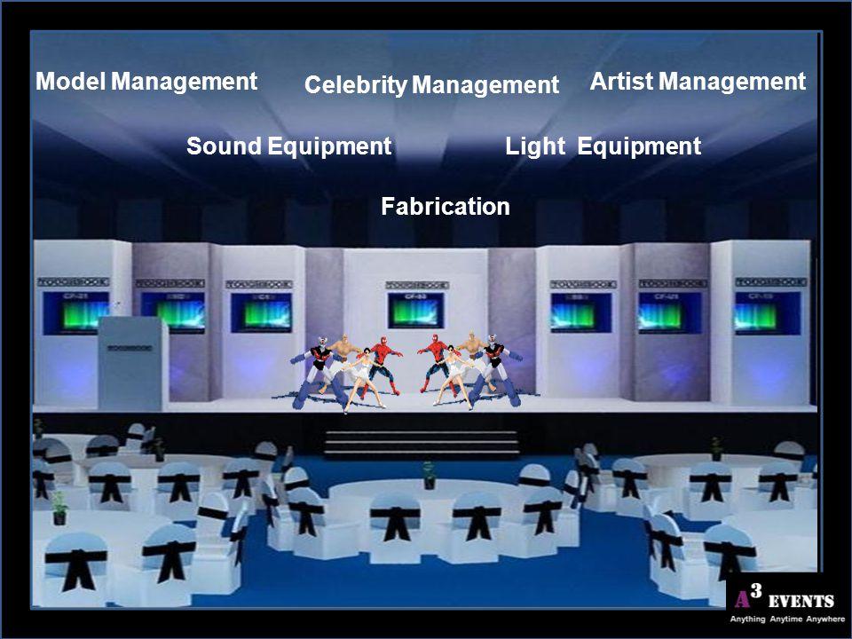 Fabrication Model Management Celebrity Management Artist Management Light EquipmentSound Equipment