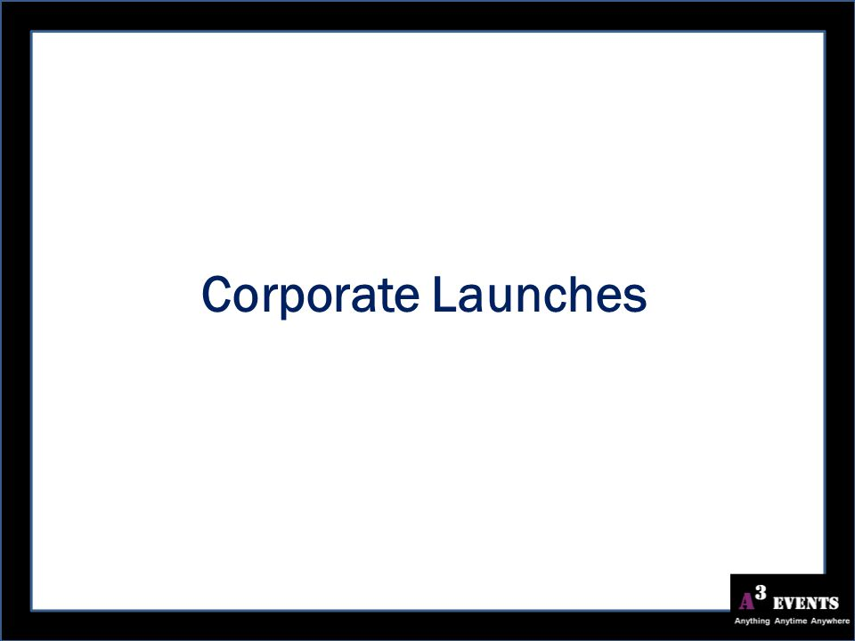 Corporate Launches