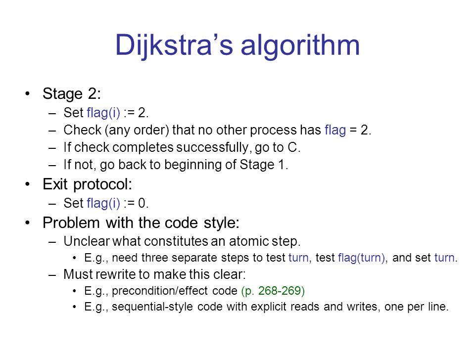 Dijkstra's algorithm Stage 2: –Set flag(i) := 2.