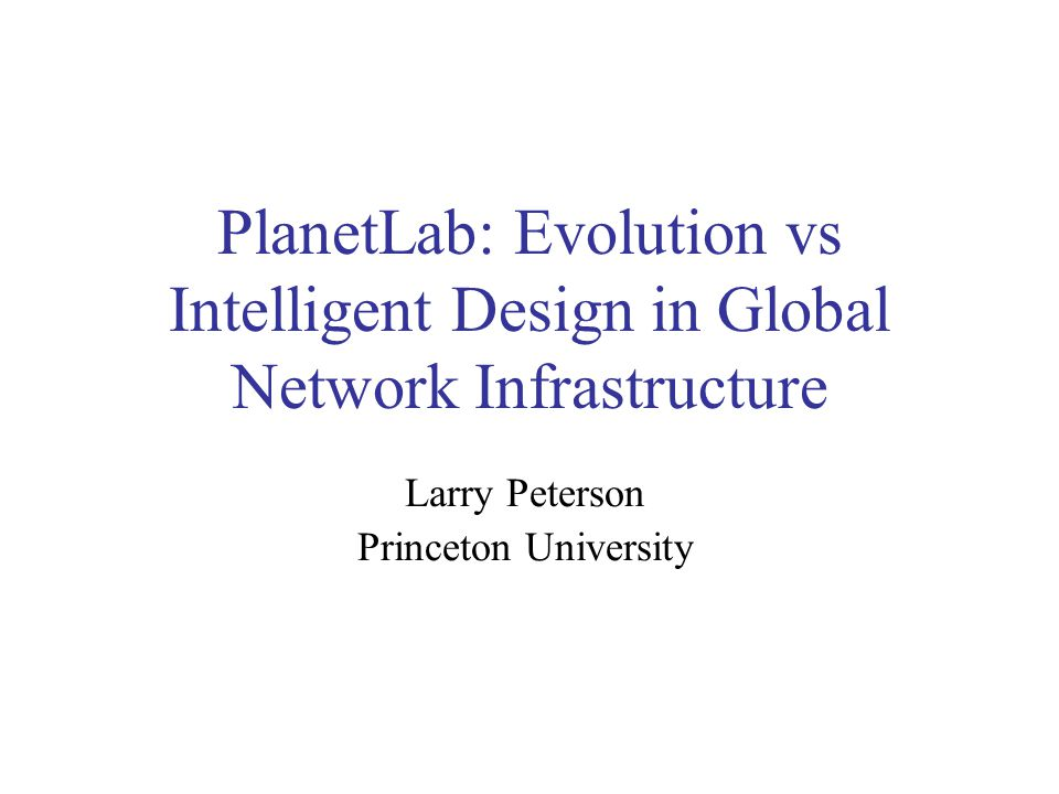 PlanetLab 670 machines spanning 325 sites and 35 countries nodes within a LAN-hop of > 3M users Supports distributed virtualization each of 600+ network services running in their own slice