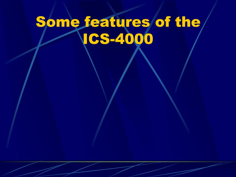 Some features of the ICS-4000