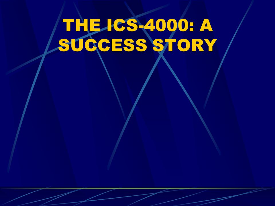 THE ICS-4000: A SUCCESS STORY