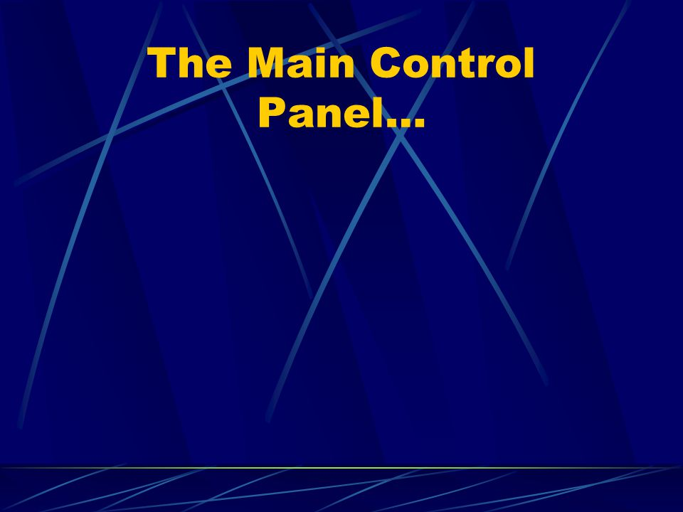 The Main Control Panel…