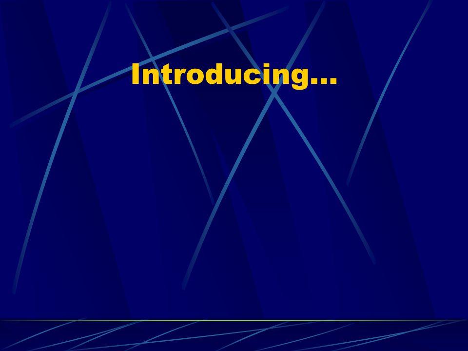 Introducing…