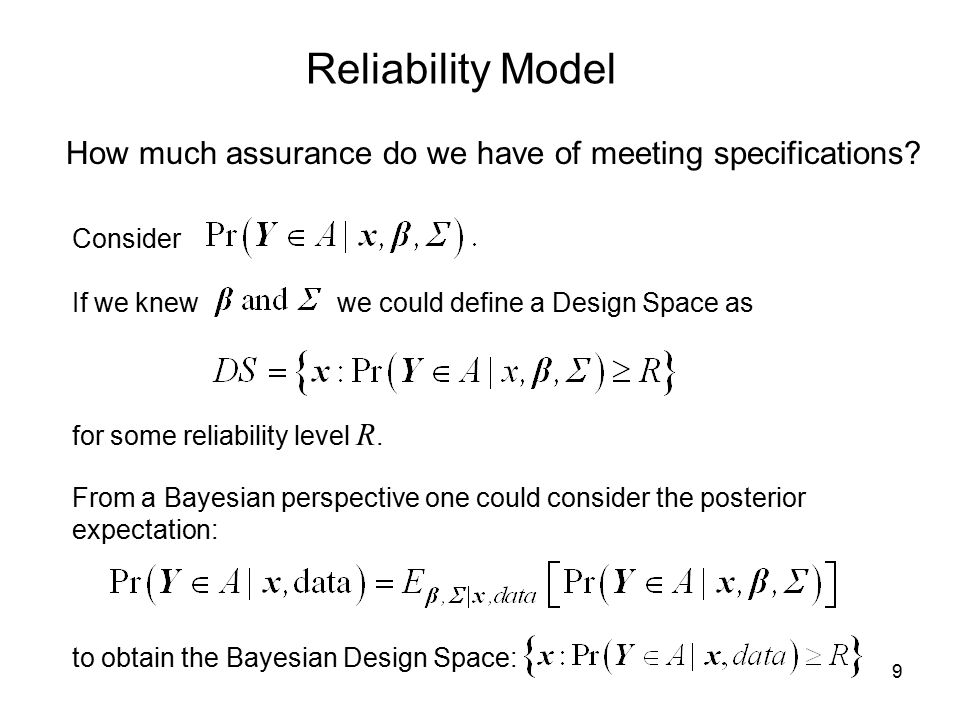 30 The Flexibility Offered by a Bayesian Approach to Design Space A pre-posterior analysis can be performed to identify where additional information may be needed to improve design space calibration (by reducing model parameter uncertainty).