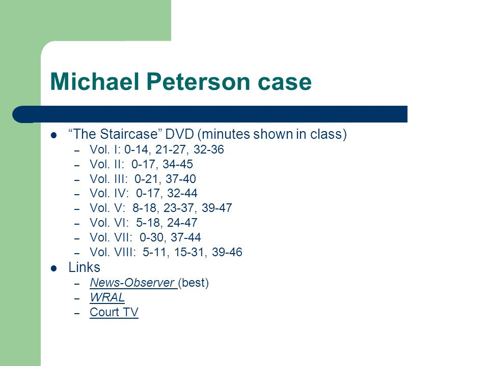 Michael Peterson case The Staircase DVD (minutes shown in class) – Vol.