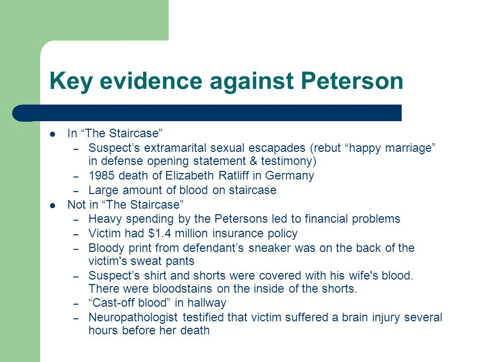 """Key evidence against Peterson In """"The Staircase"""" – Suspect's extramarital sexual escapades (rebut """"happy marriage"""" in defense opening statement & test"""