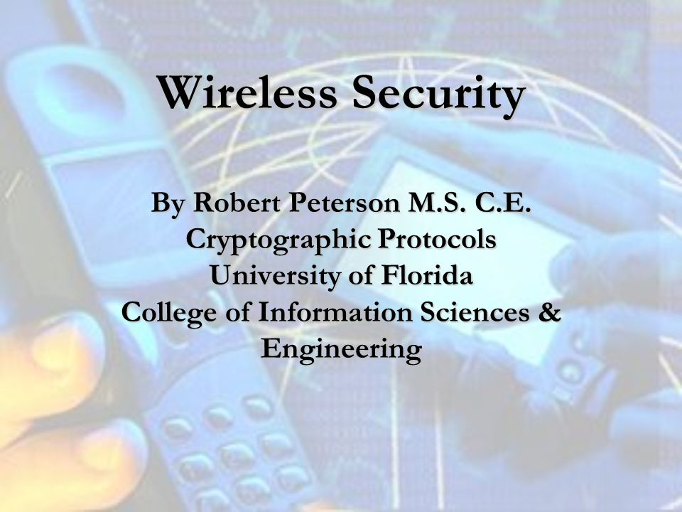 Wireless Security By Robert Peterson M.S. C.E.