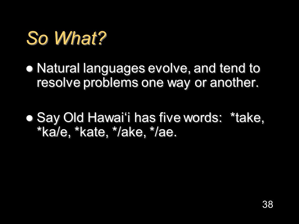 So What. Natural languages evolve, and tend to resolve problems one way or another.