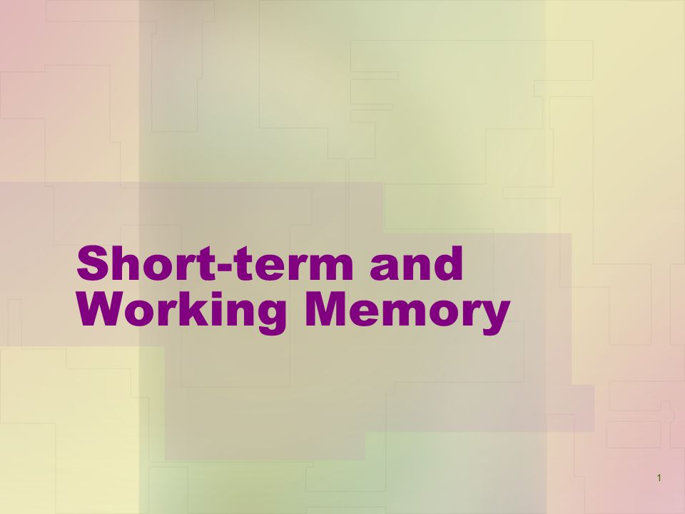 1 Short-term and Working Memory