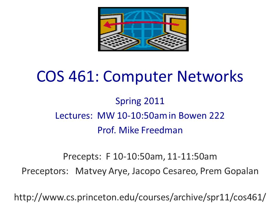 What You Learn in This Course Knowledge: how the Internet works – IP protocol suite – Internet architecture – Applications (Web, DNS, P2P, …) Insight: key concepts in networking – Protocols, layering, resource allocation, naming Skill: network programming – Many nodes are general-purpose computers And increasingly, even special-purpose switches are programmable.