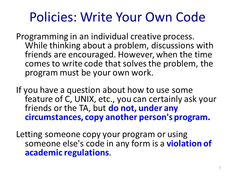 Policies: Write Your Own Code Programming in an individual creative process.