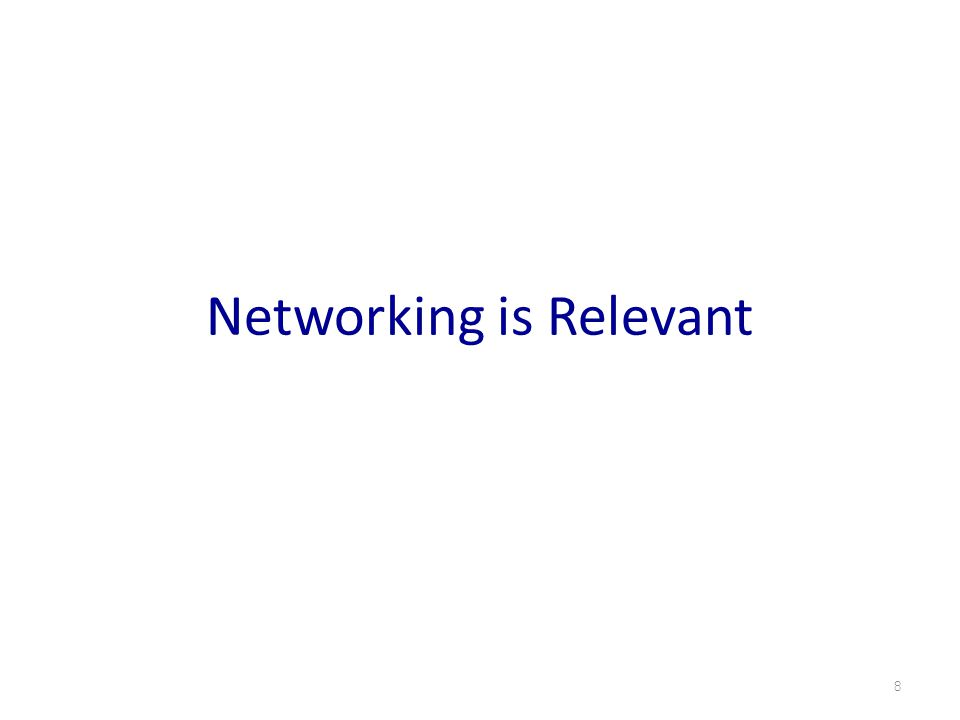 Networking is Relevant 8