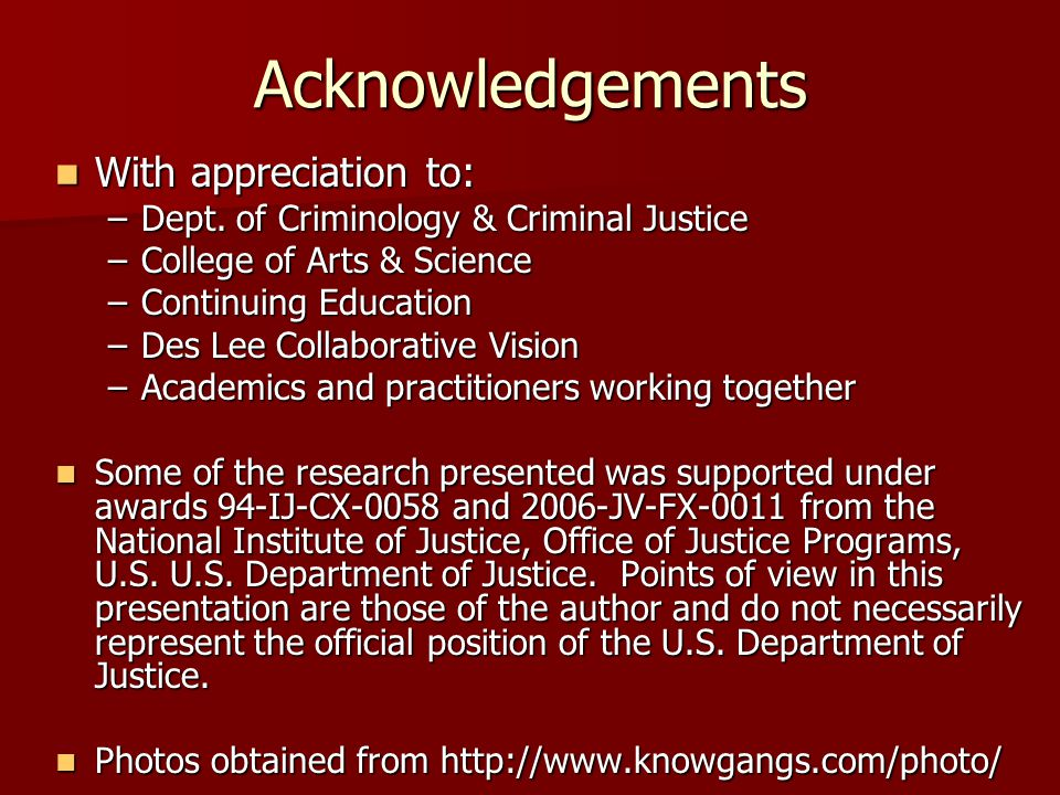 Acknowledgements With appreciation to: With appreciation to: –Dept.