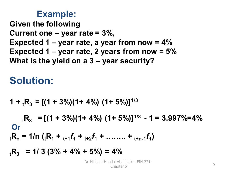 Example: Given the following Current one – year rate = 3%, Expected 1 – year rate, a year from now = 4% Expected 1 – year rate, 2 years from now = 5%