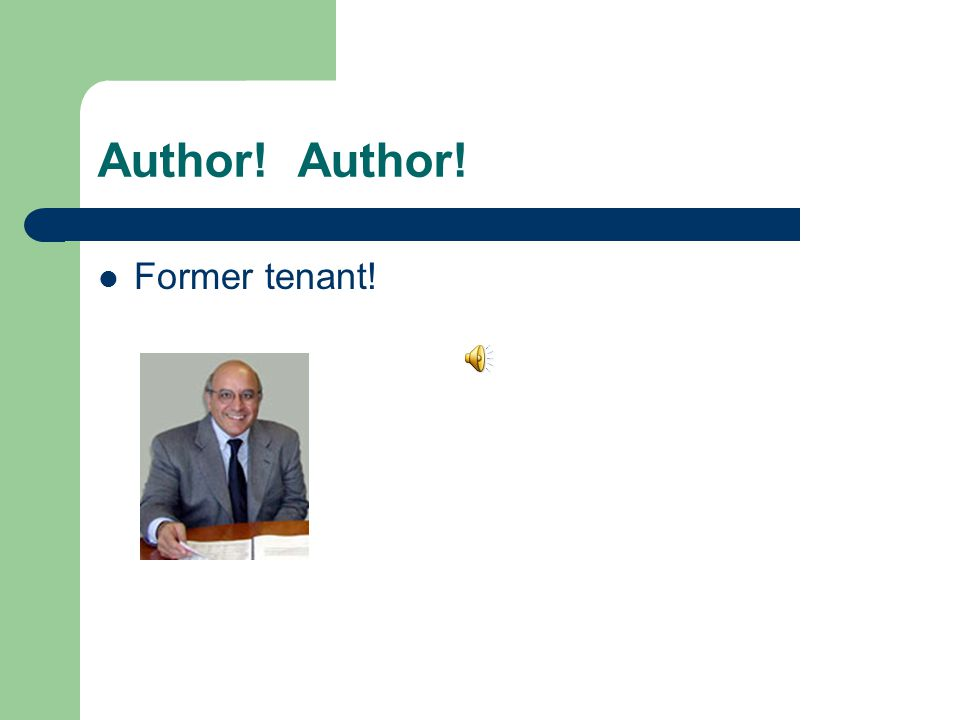 Author! Former tenant!