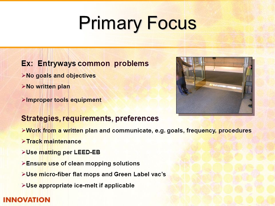 Ex: Entryways common problems  No goals and objectives  No written plan  Improper tools equipment Strategies, requirements, preferences  Work from a written plan and communicate, e.g.
