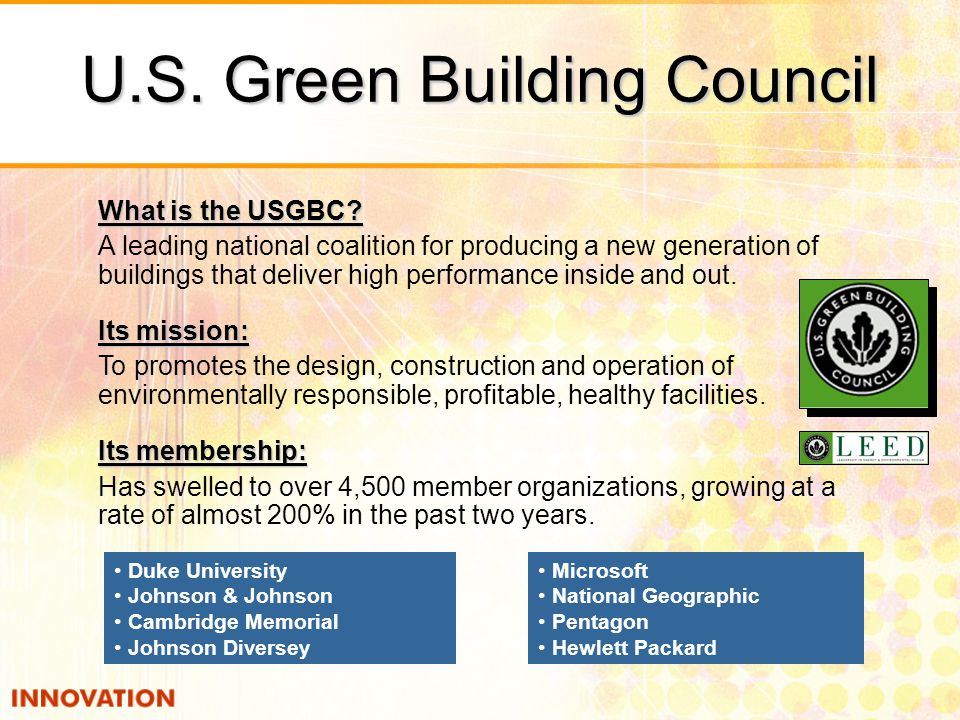 Microsoft National Geographic Pentagon Hewlett Packard What is the USGBC? A leading national coalition for producing a new generation of buildings tha
