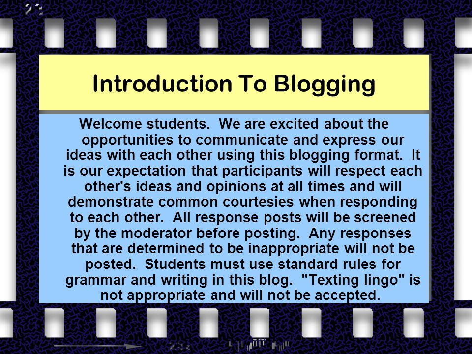 Introduction To Blogging Welcome students.