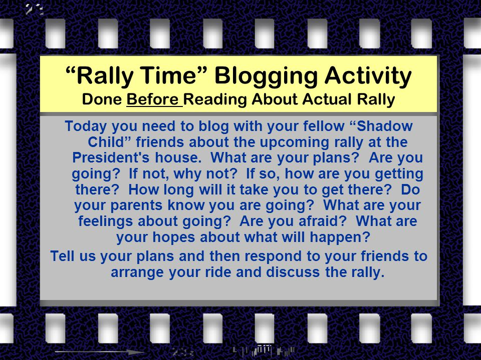 Rally Time Blogging Activity Done Before Reading About Actual Rally Today you need to blog with your fellow Shadow Child friends about the upcoming rally at the President s house.