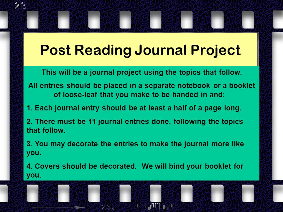Post Reading Journal Project This will be a journal project using the topics that follow.