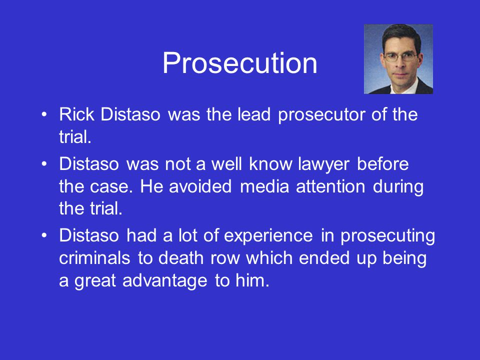 Prosecution Rick Distaso was the lead prosecutor of the trial.