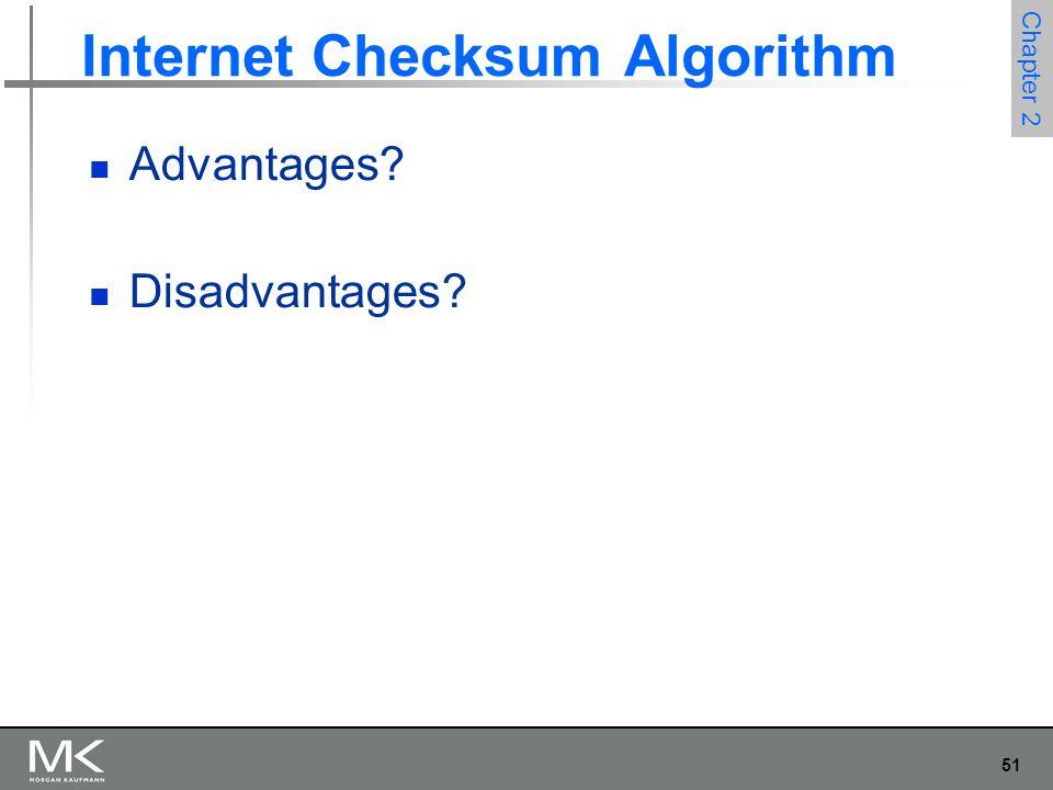 51 Chapter 2 Internet Checksum Algorithm Advantages Disadvantages