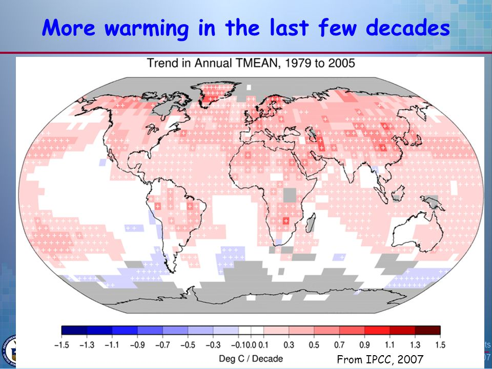 American Association of Petroleum Geologists San Antonio, TX April 23, 2007 7 More warming in the last few decades From IPCC, 2007