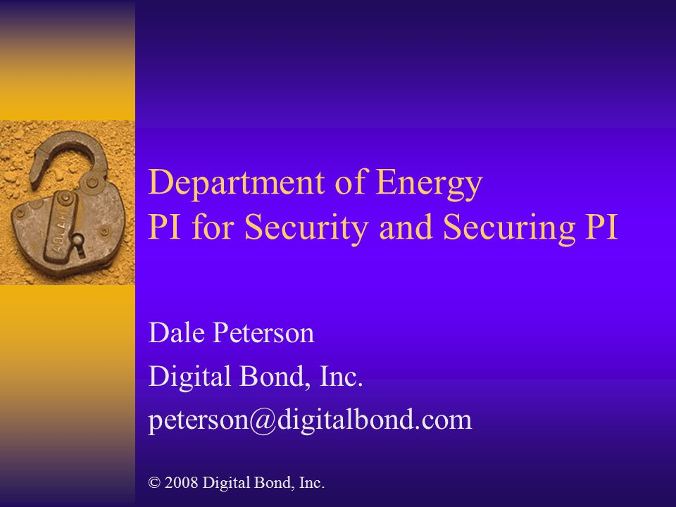 Digital Bond  Control System Security Practice –Research and Consulting  Available on Digital Bond Site –IDS Signatures for Control System Protocols –Nessus SCADA Plugins –SCADA PLC Honeynet –Blog, SCADApedia, White Papers, Podcasts –SCADA Security Scientific Symposium (S4)