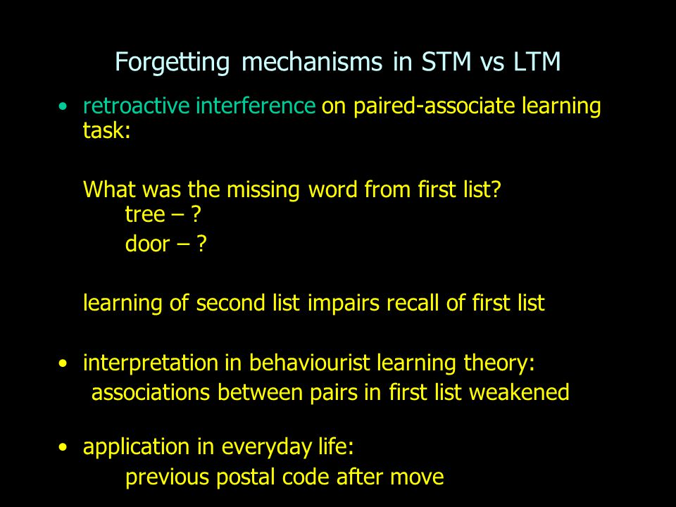 retroactive interference on paired-associate learning task: What was the missing word from first list? tree – ? door – ? learning of second list impai